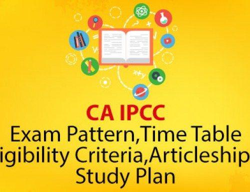 CA IPCC – Exam Pattern,Time Table, Eligibility Criteria, Articleship & Study Plan