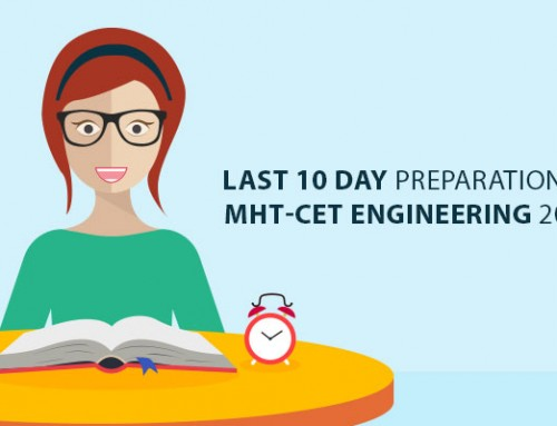 Last 10 day Preparation Tips for MHT-CET Engineering 2017 Exam.