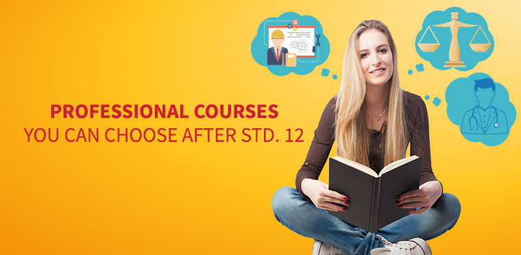 Professional Courses You Can Choose After Std. 12
