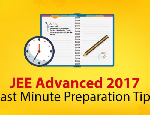 JEE Advanced 2017: Last Minute Preparation Tips