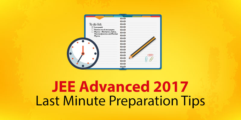 Last Minute Oreparation Tips for jee advanced