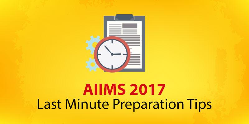 AIIMS Last Minute Preparation Tips