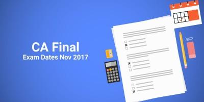 CA Final Exam Dates Nov 2017