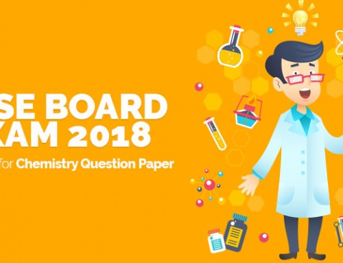 CBSE Board Exam 2018 – Exam Tips for Chemistry Question Paper