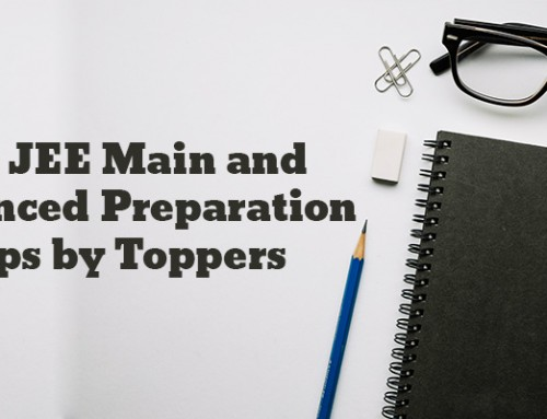 IIT JEE Main and Advanced Preparation Tips by Toppers