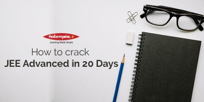 How to prepare for JEE Advanced in 20 days - Robomate Plus