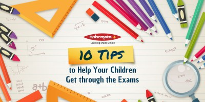 10 Tips to Help Your Children Get through the Exams - Robomate+