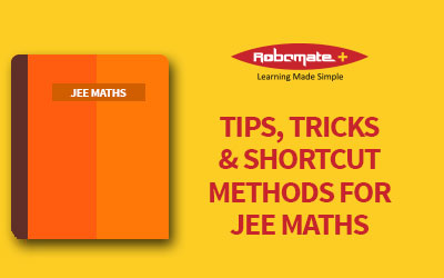 TIPS, TRICKS & SHORTCUT METHODS FOR JEE MATHS