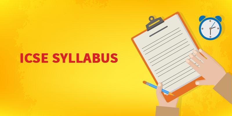 Icse Syllabus Check Out The Latest Icse Syllabus