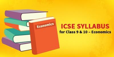 ICSE SYLLABUS FOR CLASS 9 & 10 - Economics