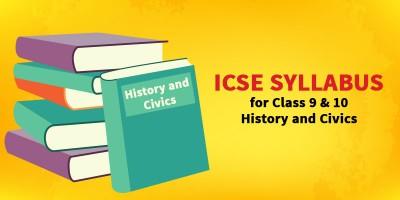 ICSE SYLLABUS FOR CLASS 9 & 10 - History and Civics
