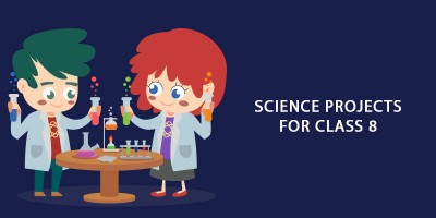 Science Projects for Class 8