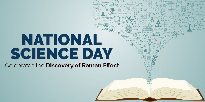 National Science Day Celebrates the Discovery of Raman Effect