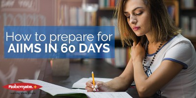 How to prepare for AIIMS in 60 Days - Robomate Plus