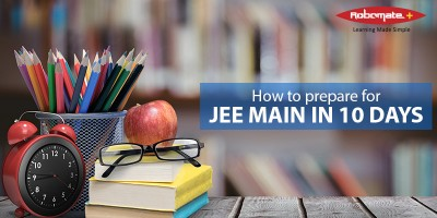 How to prepare for JEE Main in 10 Days - Robomate Plus