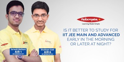 Is it better to study for IIT JEE Main and Advanced early in the morning or later at night - Robomate Plus