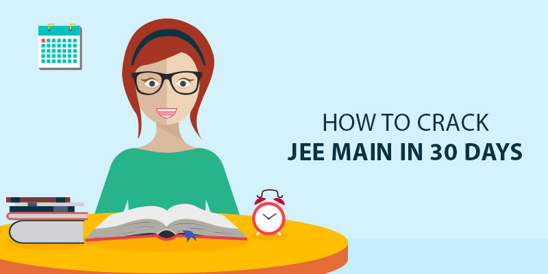 How to Crack JEE Main in 30 days