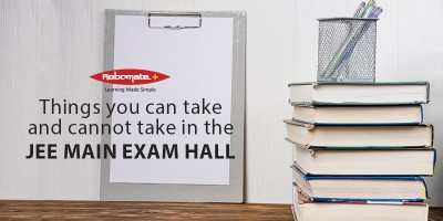 Things you can take and cannot take in the JEE Main Exam Hall - Robomate Plus
