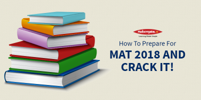 How To Prepare For MAT 2018 And Crack it! - robomate Plus