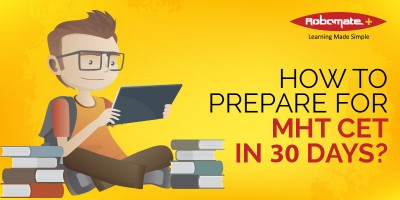 How to Prepare for MHT CET in 30 Days - Robomate Plus