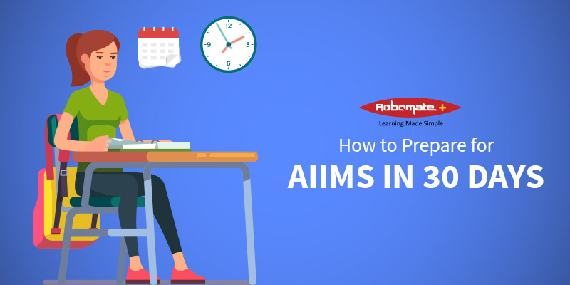 How to prepare for AIIMS in 30 Days - Robomate Plus