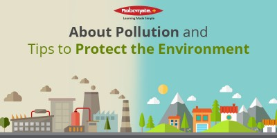 About Pollution and Tips to Protect the Environment - Robomate+