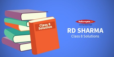 RD Sharma Class 8 Solutions - Robomate Plus