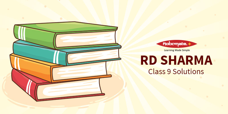RD Sharma Class 9 Solutions - Robomate Plus