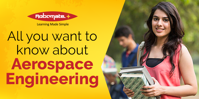 All you want to know about Aerospace Engineering - Robomate+