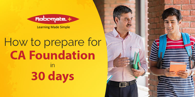 How to prepare for CA Foundation in 30 Days - Robomate+