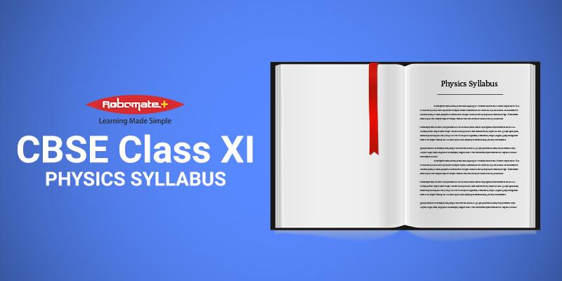 CBSE Class XI Physics Syllabus - Robomate+