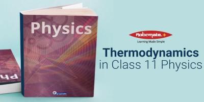 Thermodynamics in Class 11 Physics - Robomate+