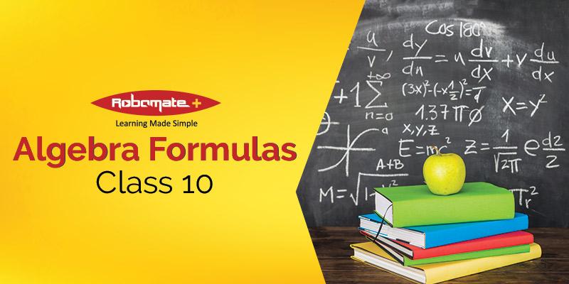 Class 10 Algebra Formulas - Robomate+