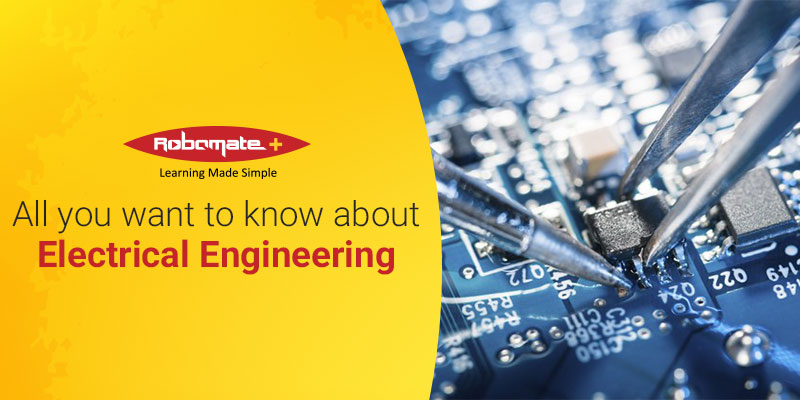 All you want to know about Electrical Engineering - Robomate+
