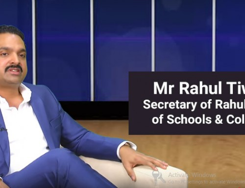 Mr Rahul Tiwari of Rahul Group of Schools & Colleges talks about Guiding Students to Right Careers