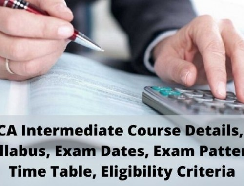 CA Intermediate Course Details, Syllabus, Exam Dates for May 2020, Exam Pattern,Time Table, Eligibility Criteria