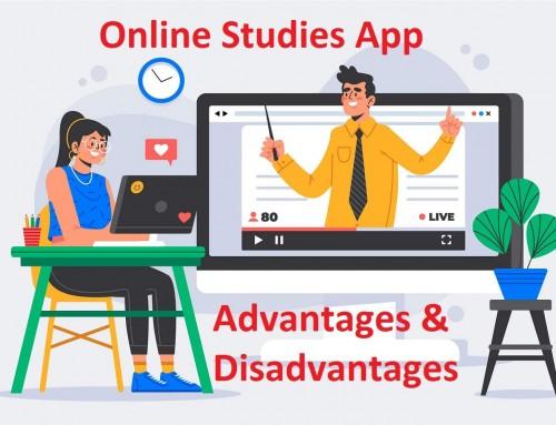 Online Studies App – 5 Advantages and Disadvantages